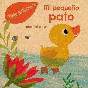 MI PEQUEÑO PATO -TODO NATURALEZA-         (EMPASTADO)