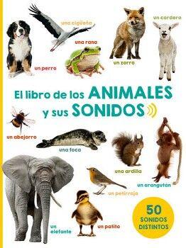 LIBRO DE LOS ANIMALES Y SUS SONIDOS, EL   (EMPASTADO)
