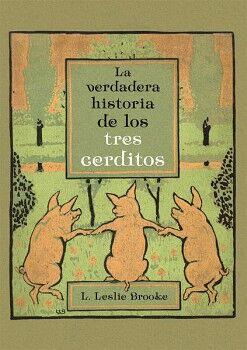 VERDADERA HISTORIA DE LOS TRES CERDITOS   (EMPASTADO)
