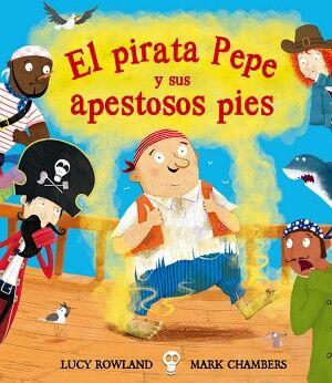 PIRATA PEPE Y SUS APESTOSOS PIES, EL      (EMPASTADO)