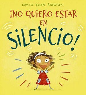 NO QUIERO ESTAR EN SILENCIO!              (EMPASTADO)