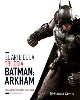 ARTE DE LA TRILOGIA BATMAN:ARKHAM         (GF/EMPASTADO)