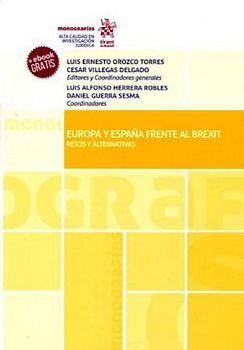 EUROPA Y ESPAÑA FRENTE AL BREXIT -RETOS Y ALTERNATIVAS-