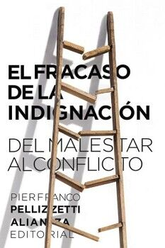 FRACASO DE LA INDIGNACION, EL -DEL MALESTAR AL CONFLICTO-