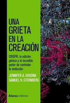 UNA GRIETA EN LA CREACION -CRISPR, LA EDICION GENICA-