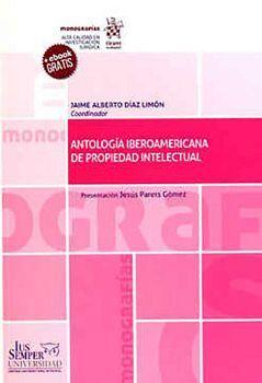 ANTOLOGIA IBEROAMERICANA DE PROPIEDAD INTELECTUAL (C/EBOOK)