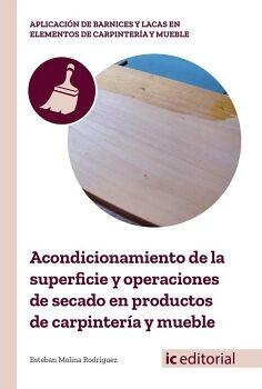 ACONDICIONAMIENTO DE LA SUPERFICIE Y OPERACIONES DE SECADO EN PRODUCTOS DE CARPINTERÍA Y MUEBLE