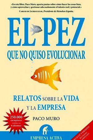 PEZ QUE NO QUISO EVOLUCIONAR, EL