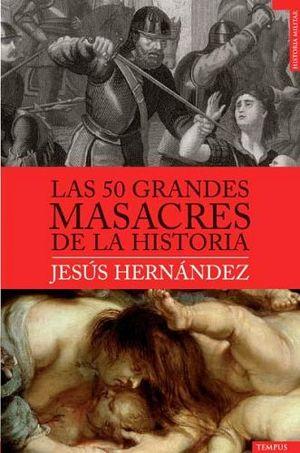50 GRANDES MASACRES DE LA HISTORIAS, LAS (EMPASTADO)