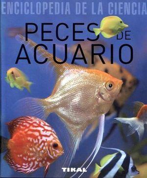PECES DE ACUARIO -ENCICLOPEDIA DE LA CIENCIA-