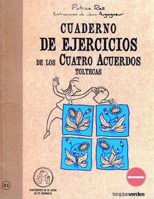 CUADERNO DE EJERCICIOS DE LOS CUATRO ACUERDOS TOLTECAS
