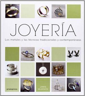 JOYERIA -LOS METALES Y LAS TECNICAS TRADICIONALES Y CONTEMPORANEA