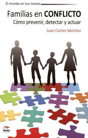 FAMILIAS EN CONFLICTO (COMO PREVENIR, DETECTAR, Y ACTUAR)