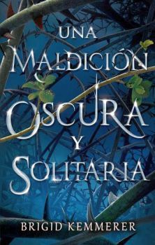 UNA MALDICION OSCURA Y SOLITARIA          (I)