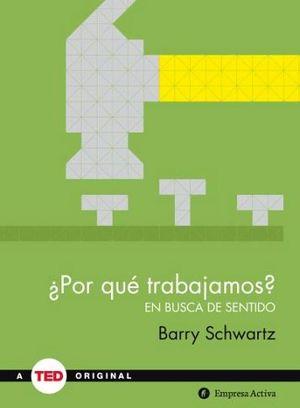 POR QUE TRABAJAMOS? -EN BUSCA DE SENTIDO- (TED ORIGINAL/EMP.)