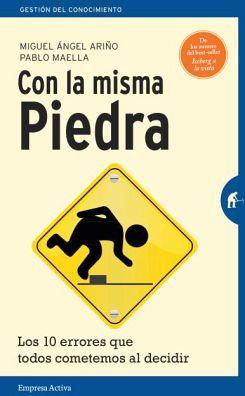 CON LA MISMA PIEDRA -LOS 10 ERRORES QUE TODOS COMETEMOS AL DECID.