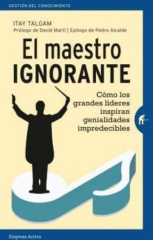 MAESTRO IGNORANTE, EL                (GESTION DEL CONOCIMIENTO)