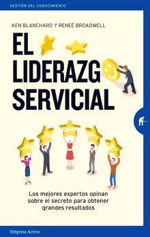 LIDERAZGO SERVICIAL, EL                (GESTION DEL CONOCIMIENTO)