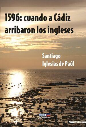 1596: CUANDO A CÁDIZ ARRIBARON LOS INGLESES