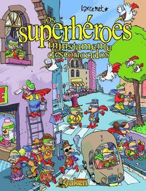SUPERHEROES INJUSTAMENTE DESCONOCIDOS, LOS