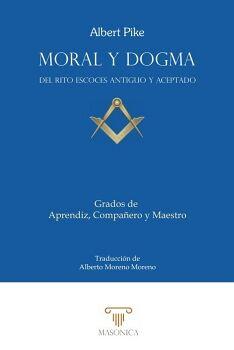 MORAL Y DOGMA (APRENDIZ, COMPAÑERO Y MAESTRO)