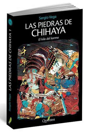 PIEDRAS DE CHIHAYA, LAS -EL HILO DEL KARMA-