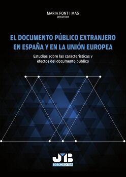 EL DOCUMENTO PÚBLICO EXTRANJERO EN ESPAÑA Y EN LA UNIÓN EUROPEA