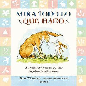 MIRA TODO LO QUE HAGO -ADIVINA CUANTO TE QUIERO- (CARTONE)