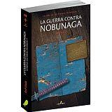GUERRA CONTRA NOBUNAGA, LA -LA HIJA DE LOS PIRATAS MURAKAMI 1-
