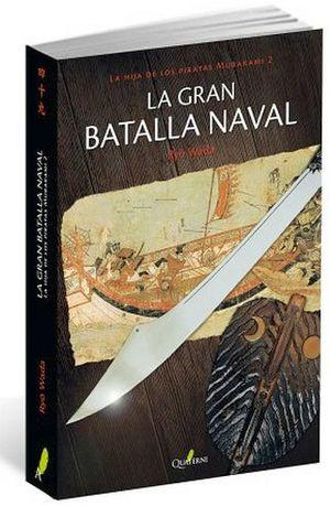 GRAN BATALLA NAVAL, LA -LA HIJA DE LOS PIRATAS MURAKAMI 2-