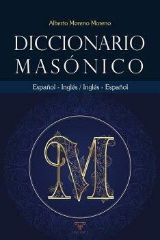 DICCIONARIO MASÓNICO ESPAÑOL-INGLÉS, INGLÉS-ESPAÑOL