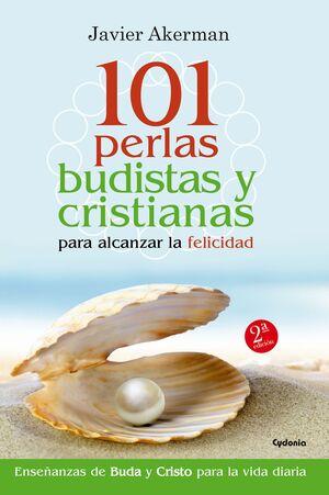101 PERLAS BUDISTAS Y CRISTIANAS PARA ALCANZAR LA FELICIDAD