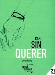 CASI SIN QUERER                          (21 EDICION/PROSA POETIC