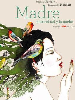 MADRE ENTRE EL SOL Y LA NOCHE             (EMPASTADO)