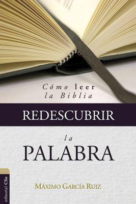 REDESCUBRIR LA PALABRA -COMO LEER LA BIBLIA-