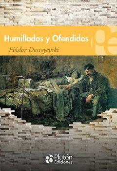HUMILLADOS Y OFENDIDOS                    (COL. GRANDES CLASICOS)