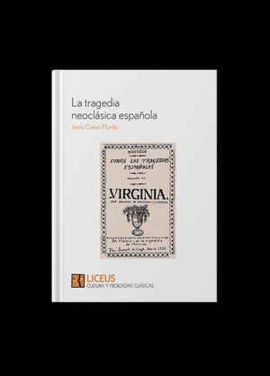 LA TRAGEDIA NEOCLÁSICA ESPAÑOLA