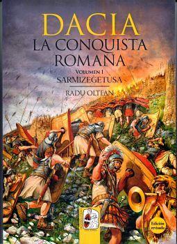 DACIA -LA CONQUISTA ROMANA- VOL.I SARMIZEGETUSA 2ED. (RUSTICO)