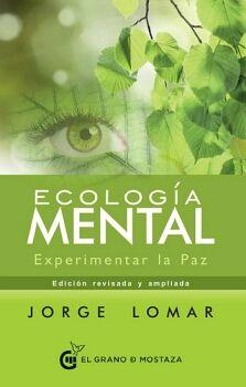 ECOLOGIA MENTAL -EXPERIMENTAR LA PAZ-