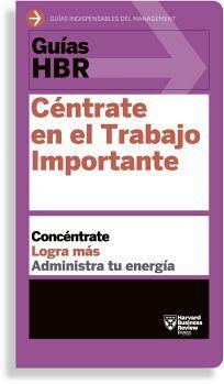 GUIAS HBR -CENTRATE EN EL TRABAJO IMPORTANTE-