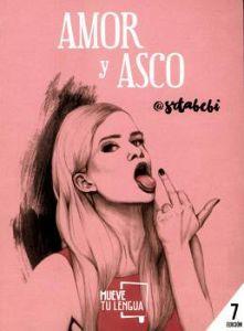 AMOR Y ASCO                              (7 EDICION/PROSA POETICA