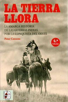 TIERRA LLORA, LA 4ED. -LA AMARGA HISTORIA- (RUSTICO)