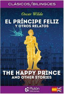 PRINCIPE FELIZ Y OTROS RELATOS, EL/THE HAPPY PRINCE AND OTHER ST.