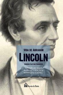 VIDA DE ABRAHAM LINCOLN                         (DESVAN DE HANTA)