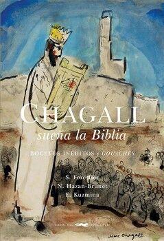CHAGALL SUEÑA LA BIBLIA                   (EMPASTADO)