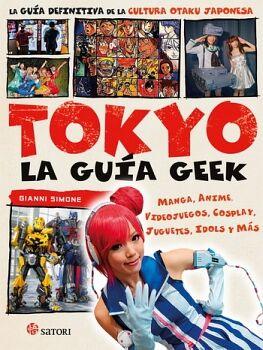TOKIO -LA GUIA GEEK-