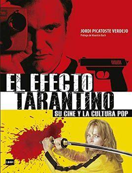 EFECTO TARANTINO, EL -SU CINE Y LA CULTURA POP- (EMPASTADO)