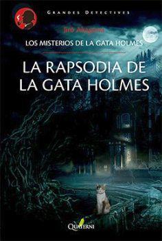 MISTERIOS DE LA GATA HOLMES, LOS -LA RAPSODIA DE LA GATA HOLMES-