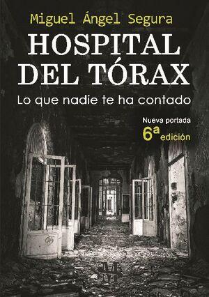 HOSPITAL DEL TÓRAX. LO QUE NADIE TE HA CONTADO.