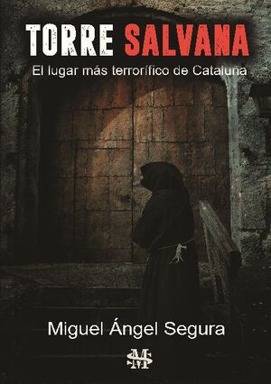 TORRE SALVANA. EL CASTILLO DEL INFIERNO